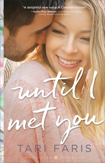 Until I Met You (Restoring Heritage Book #2) - cover