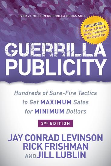 Guerrilla Publicity - Hundreds of Sure-Fire Tactics to Get Maximum Sales for Minimum Dollars - cover