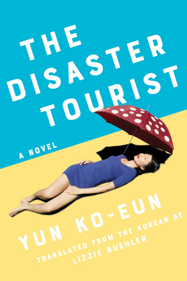 The Disaster Tourist - A Novel - cover