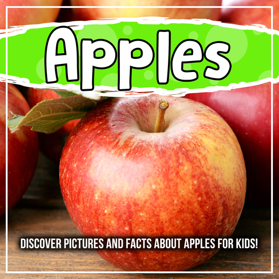 Apples: Discover Pictures and Facts About Apples For Kids! - cover