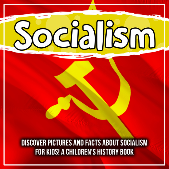 Socialism: Discover Pictures and Facts About Socialism For Kids! A Children's History Book - cover