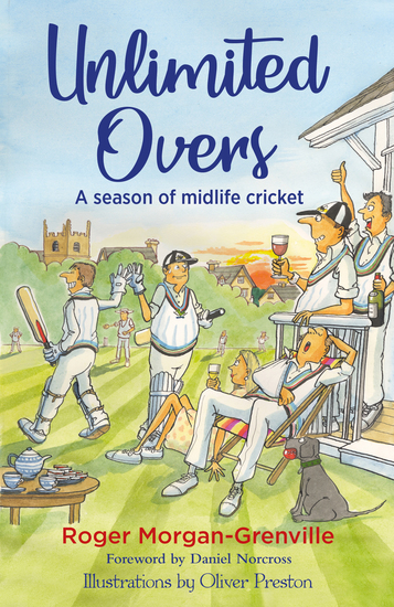 Unlimited Overs - A Season of Midlife Cricket - cover