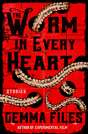 The Worm in Every Heart - Stories - cover