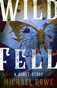 Read Wild Fell by Michael Rowe