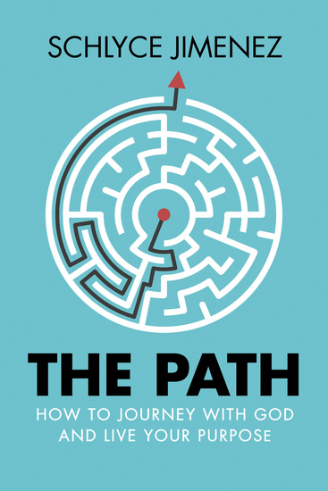 The Path - How to Journey with God and Live Your Purpose - cover
