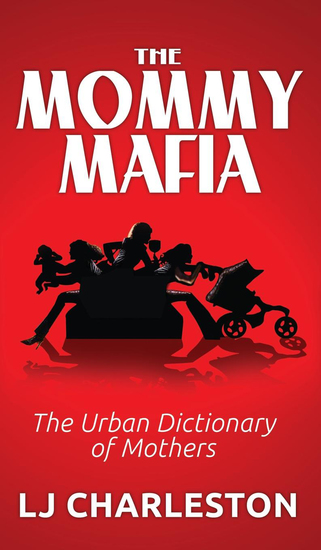 The Mommy Mafia - The Urban Dictionary of Mothers - cover