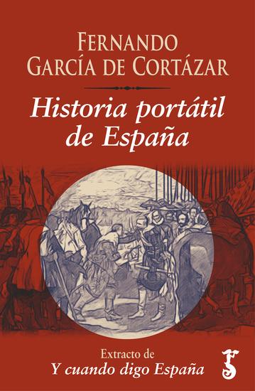 Historia portátil de España - Extracto de Y cuando digo España - cover