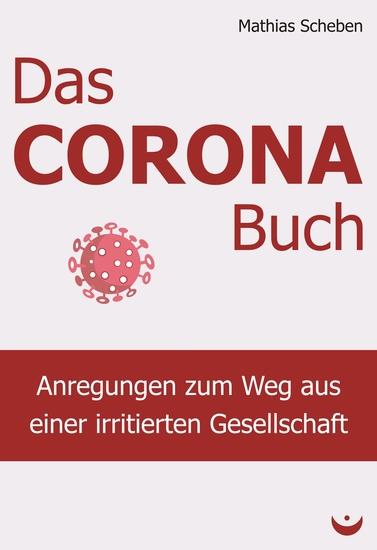 Das Corona-Buch - Anregungen zum Weg aus einer irritierten Gesellschaft - cover