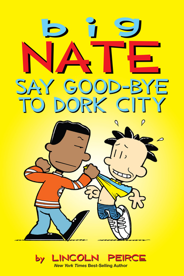 Big Nate: Say Good-bye to Dork City - cover