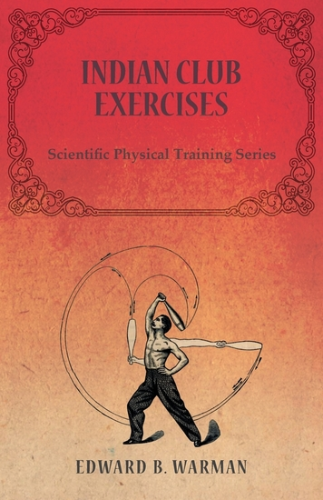 Indian Club Exercises - Scientific Physical Training Series - cover