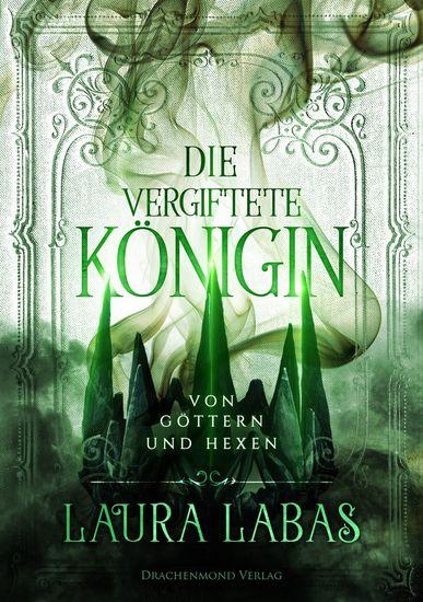 Die vergiftete Königin - Von Göttern und Hexen - cover