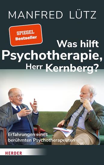 Was hilft Psychotherapie Herr Kernberg? - Erfahrungen eines berühmten Psychotherapeuten - cover