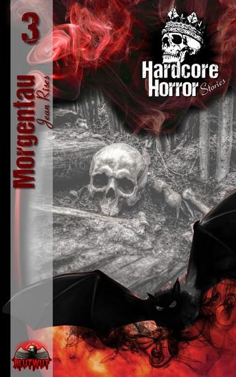 Hardcore Horror Stories 3 - Morgentau - cover