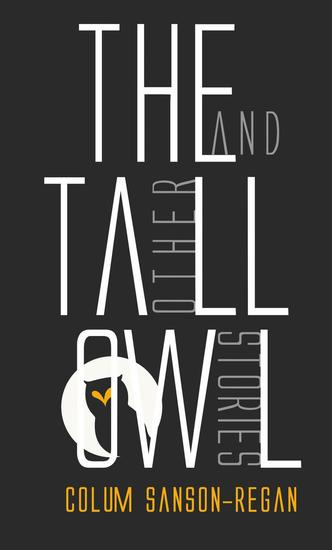 The Tall Owl And Other Stories - cover
