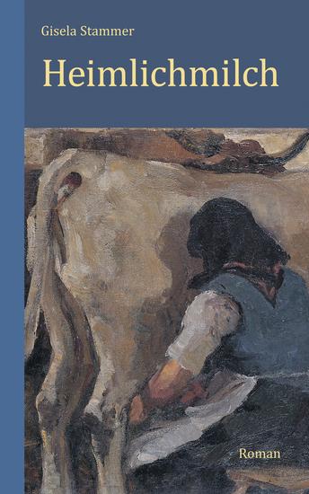 Heimlichmilch Roman - cover