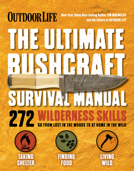 Outdoor Life: The Ultimate Bushcraft Survival Manual - 272 Wilderness Skills - cover