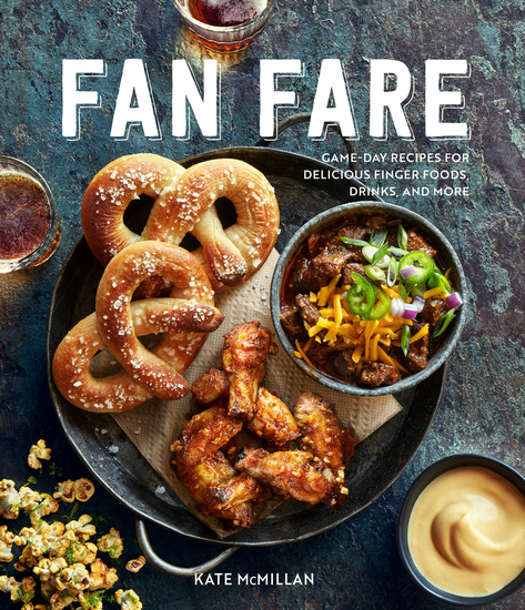 Fan Fare - Game-Day Recipes for Delicious Finger Foods Drinks and More - cover