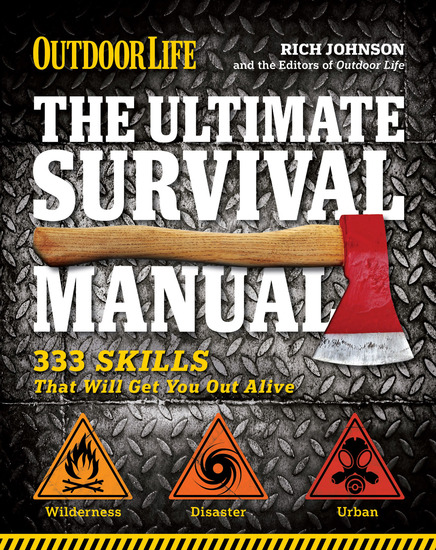 Outdoor Life: The Ultimate Survival Manual - 333 Skills That Will Get You Out Alive - cover