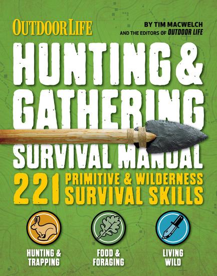 Hunting & Gathering Survival Manual - 221 Primitive & Wilderness Survival Skills - cover