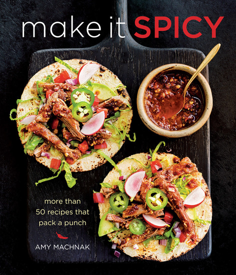 Make it Spicy - More Than 50 Recipes That Pack a Punch - cover