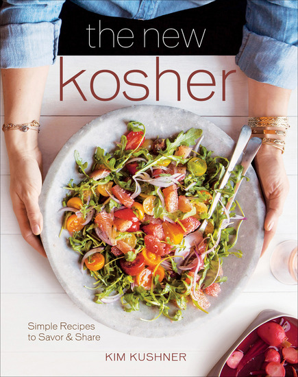 The New Kosher - Simple Recipes to Savor & Share - cover