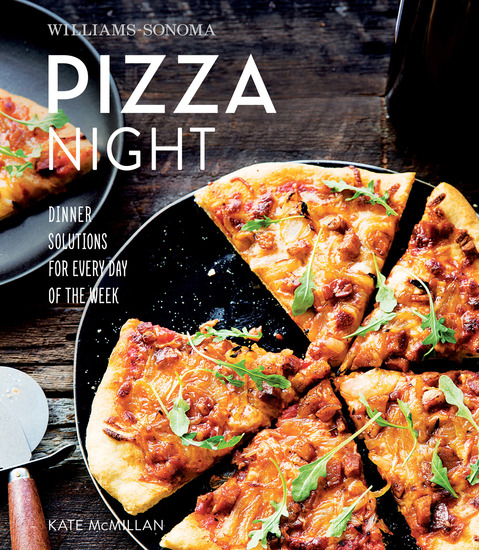 Williams-Sonoma Pizza Night - Dinner Solutions for Every Day of the Week - cover