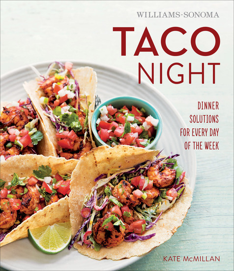 Williams-Sonoma Taco Night - Dinner Solutions for Every Day of the Week - cover