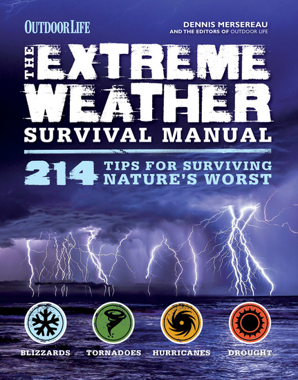 Outdoor Life: The Extreme Weather Survival Manual - 214 Tips for Surviving Nature's Worst - cover