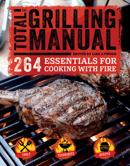The Total Grilling Manual - 264 Essentials for Cooking with Fire - cover