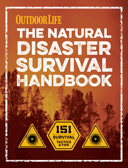 Outdoor Life: The Natural Disaster Survival Handbook - 151 Survival Tactics & Tips - cover