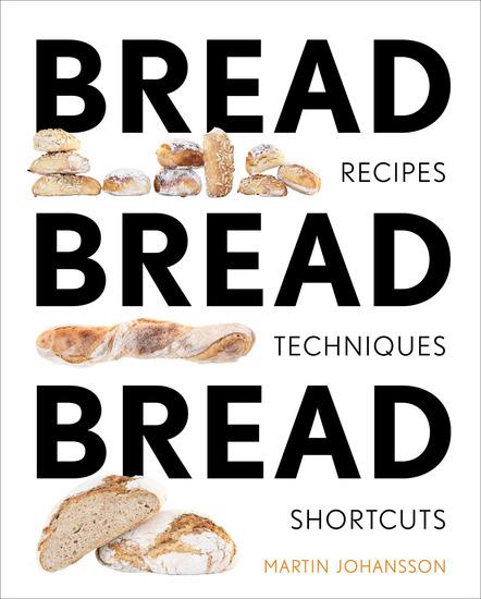 Bread Bread Bread - Recipes Techniques Shortcuts - cover