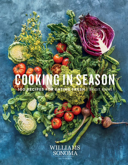 Williams-Sonoma Cooking in Season - 100 Recipes for Eating Fresh - cover