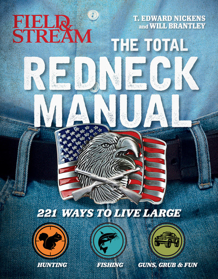 Field & Stream: The Total Redneck Manual - 221 Ways to Live Large - cover