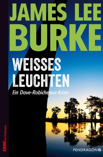 Weißes Leuchten - Ein Dave-Robicheaux-Krimi Band 5 - cover