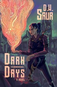 Read Dark Days by D.W. Saur