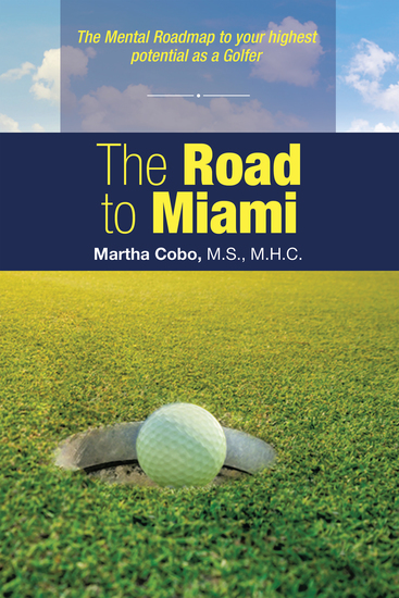 The Road to Miami - The Mental Roadmap to Your Highest Potential as a Golfer - cover