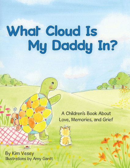 What Cloud Is My Daddy In? - A Children's Book About Love Memories and Grief - cover