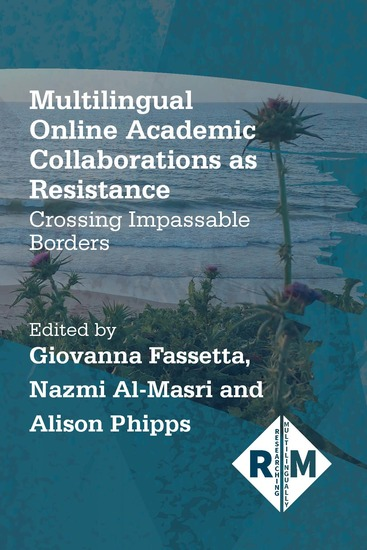 Multilingual Online Academic Collaborations as Resistance - Crossing Impassable Borders - cover