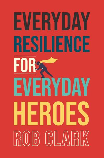 Everyday Resilience for Everyday Heroes - cover