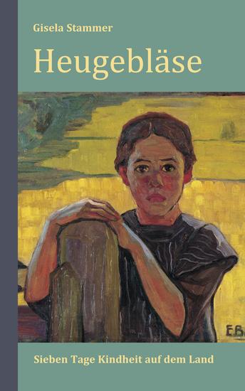 Heugebläse: Sieben Tage Kindheit auf dem Lande Roman - cover