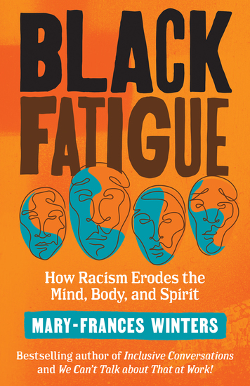 Black Fatigue - How Racism Erodes the Mind Body and Spirit - cover