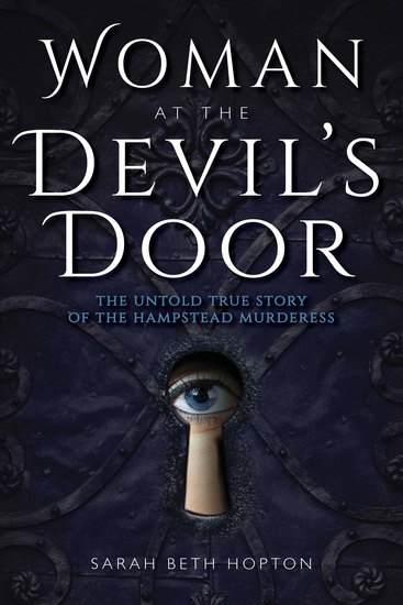 Woman at the Devil's Door - The Untold True Story of the Hampstead Murderess - cover