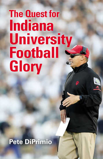The Quest for Indiana University Football Glory - cover