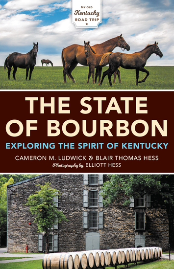 The State of Bourbon - Exploring the Spirit of Kentucky - cover