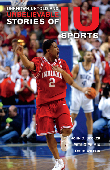 Unknown Untold and Unbelievable Stories of IU Sports - cover