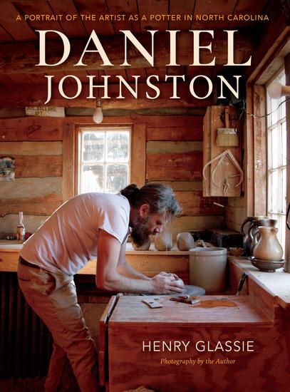 Daniel Johnston - A Portrait of the Artist as a Potter in North Carolina - cover