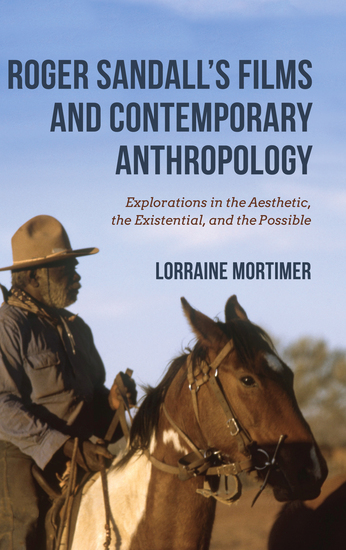 Roger Sandall's Films and Contemporary Anthropology - Explorations in the Aesthetic the Existential and the Possible - cover