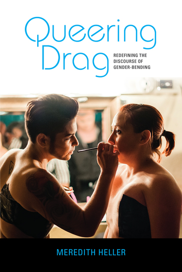 Queering Drag - Redefining the Discourse of Gender-Bending - cover