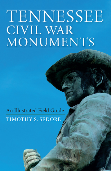 Tennessee Civil War Monuments - An Illustrated Field Guide - cover