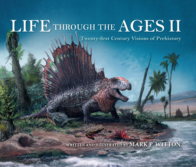Life through the Ages II - Twenty-First Century Visions of Prehistory - cover